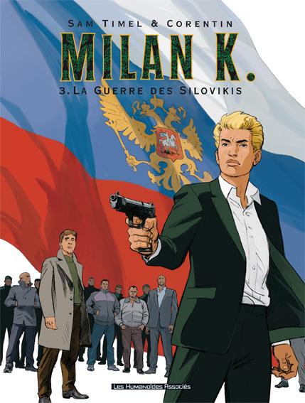 Milan K. T3 : La Guerre des Silovikis