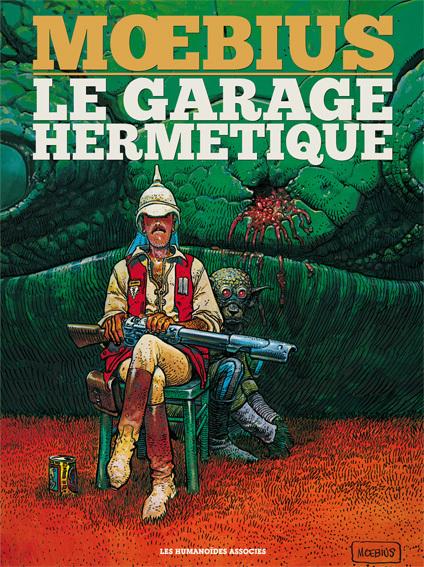 Mœbius Œuvres - 30*40 : Le Garage hermétique