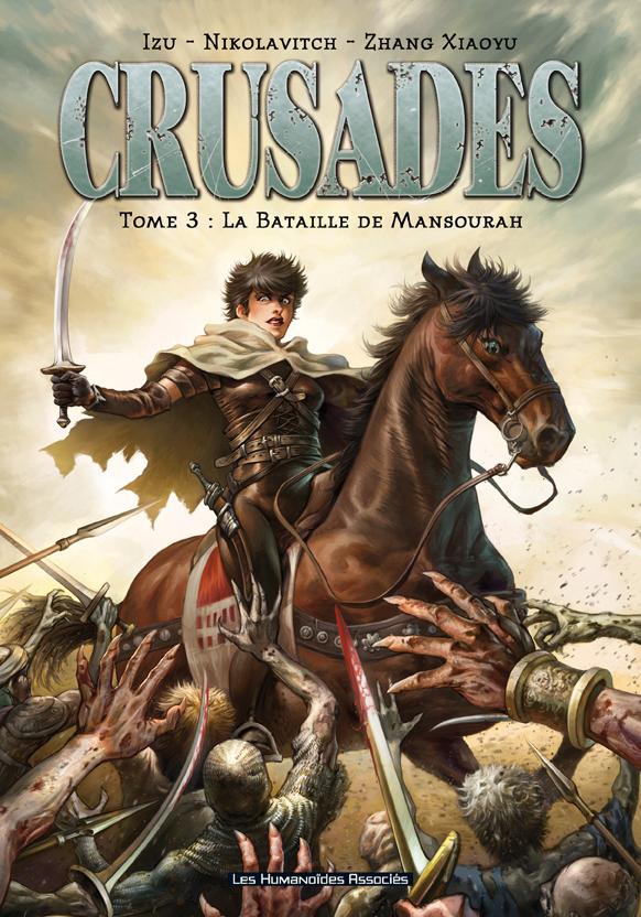 Crusades - Numérique T3 : La Bataille de Mansourah