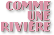 Comme-une-riviere-fond-blanc_worklogothumb
